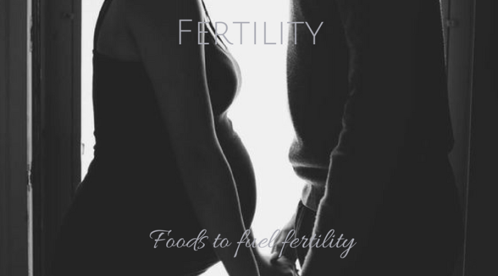 Foods to fuel fertility